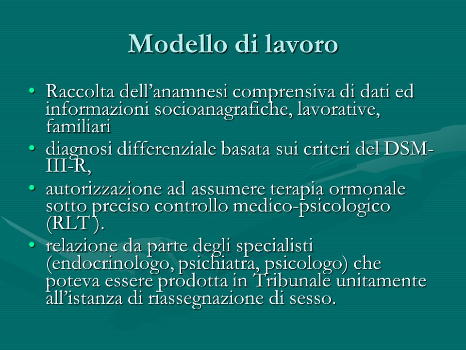 Modello di lavoro Raccolta dell'anamnesi comprensiva di dati ed informazioni socioanagrafiche, lavorative, familiari.