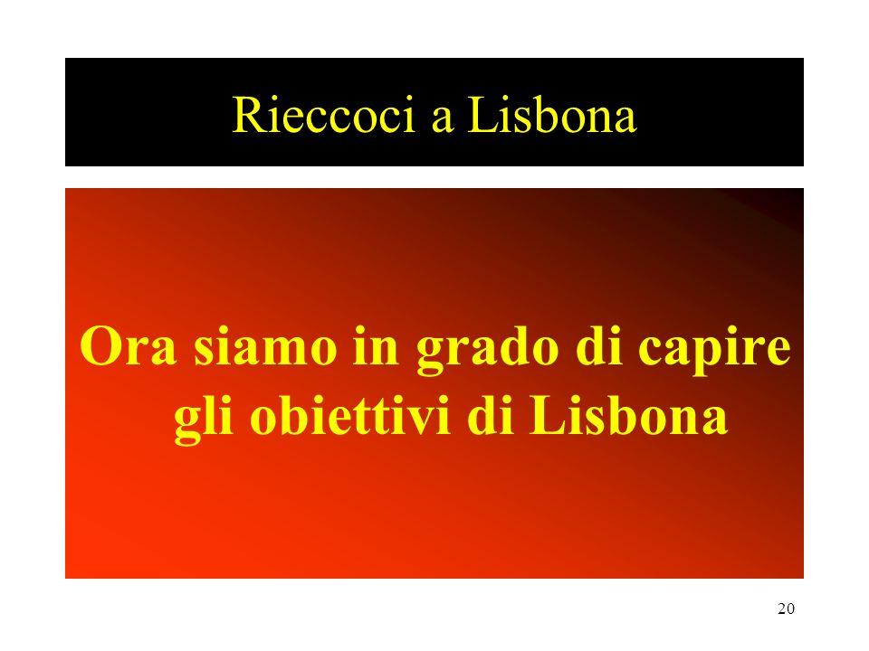 Ora siamo in grado di capire gli obiettivi di Lisbona