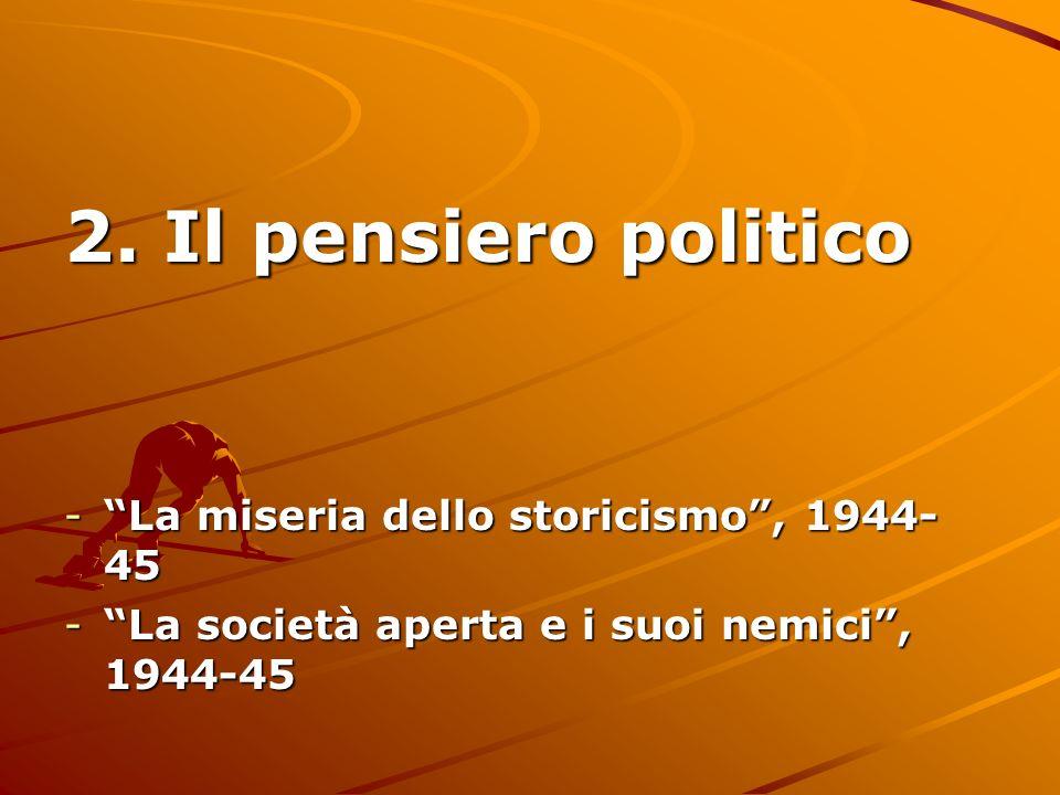 2. Il pensiero politico La miseria dello storicismo , 1944-45