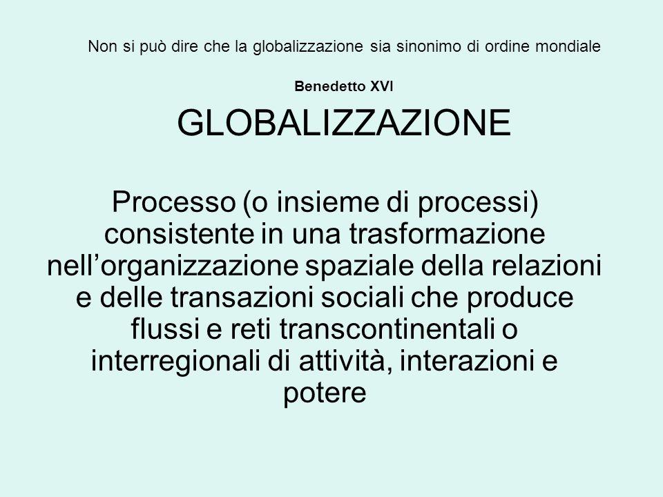 Non si può dire che la globalizzazione sia sinonimo di ordine mondiale Benedetto XVI GLOBALIZZAZIONE