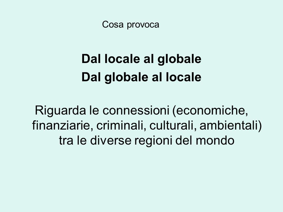 Dal locale al globale Dal globale al locale