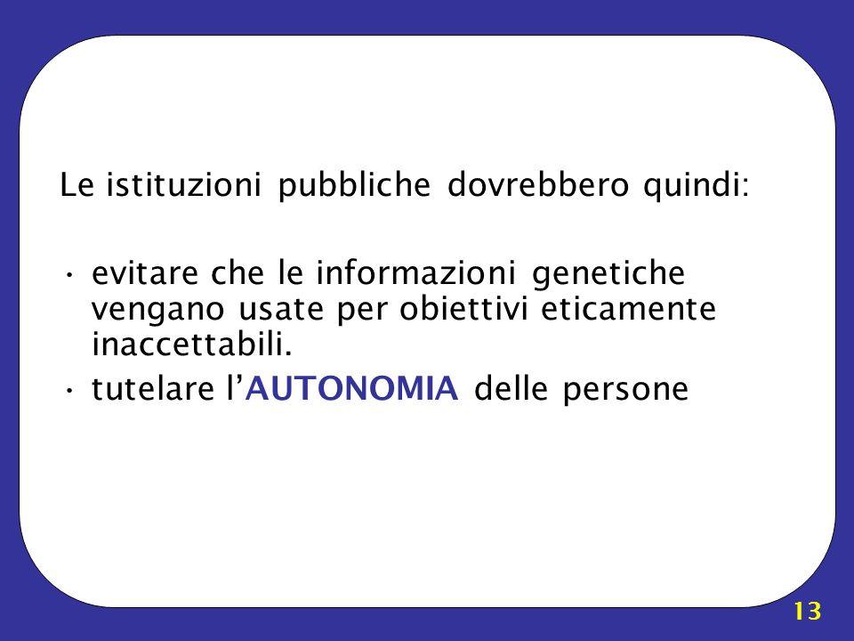 Le istituzioni pubbliche dovrebbero quindi: