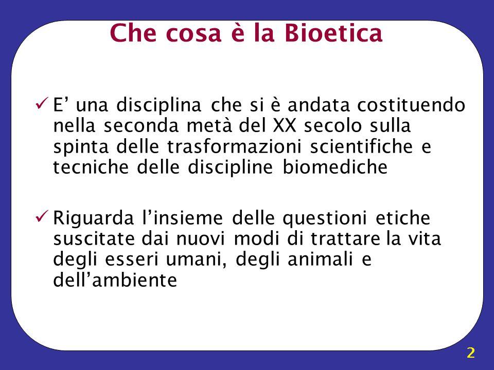 Che cosa è la Bioetica