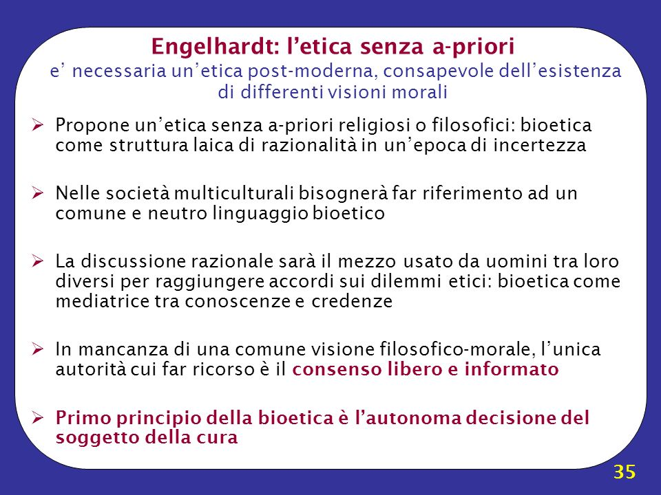 Engelhardt: l'etica senza a-priori e' necessaria un'etica post-moderna, consapevole dell'esistenza di differenti visioni morali