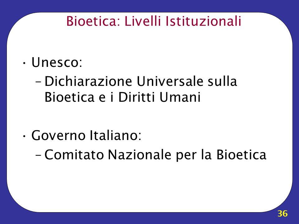 Bioetica: Livelli Istituzionali
