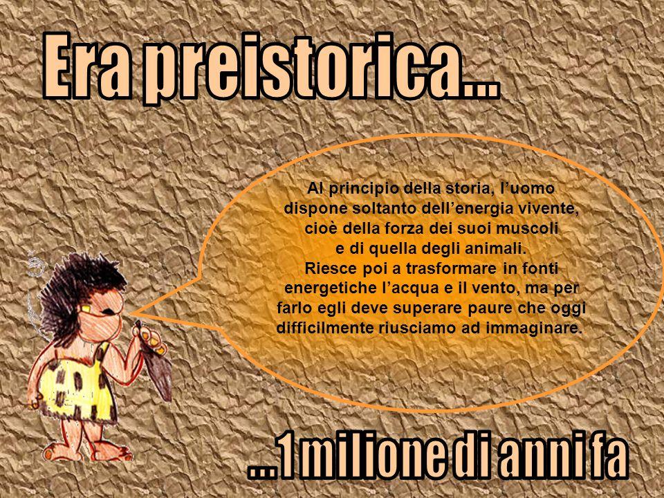 Era preistorica... ...1 milione di anni fa