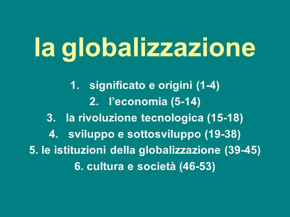la globalizzazione significato e origini (1-4) l'economia (5-14)
