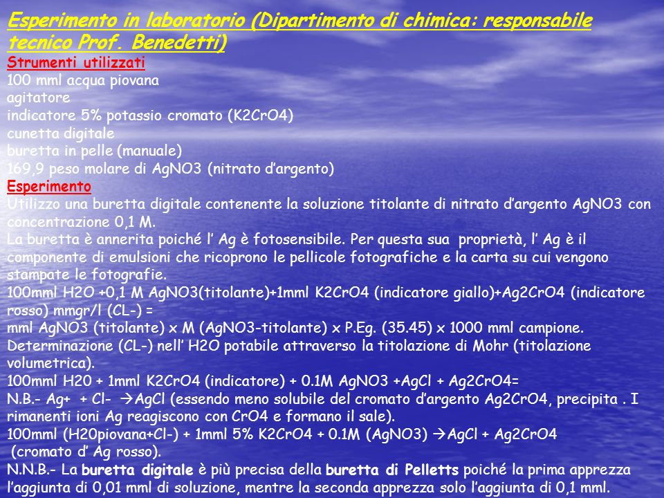 Esperimento in laboratorio (Dipartimento di chimica: responsabile tecnico Prof. Benedetti)