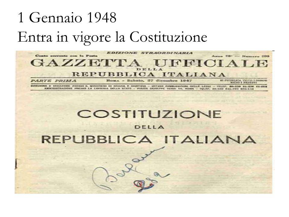 1 Gennaio 1948 Entra in vigore la Costituzione