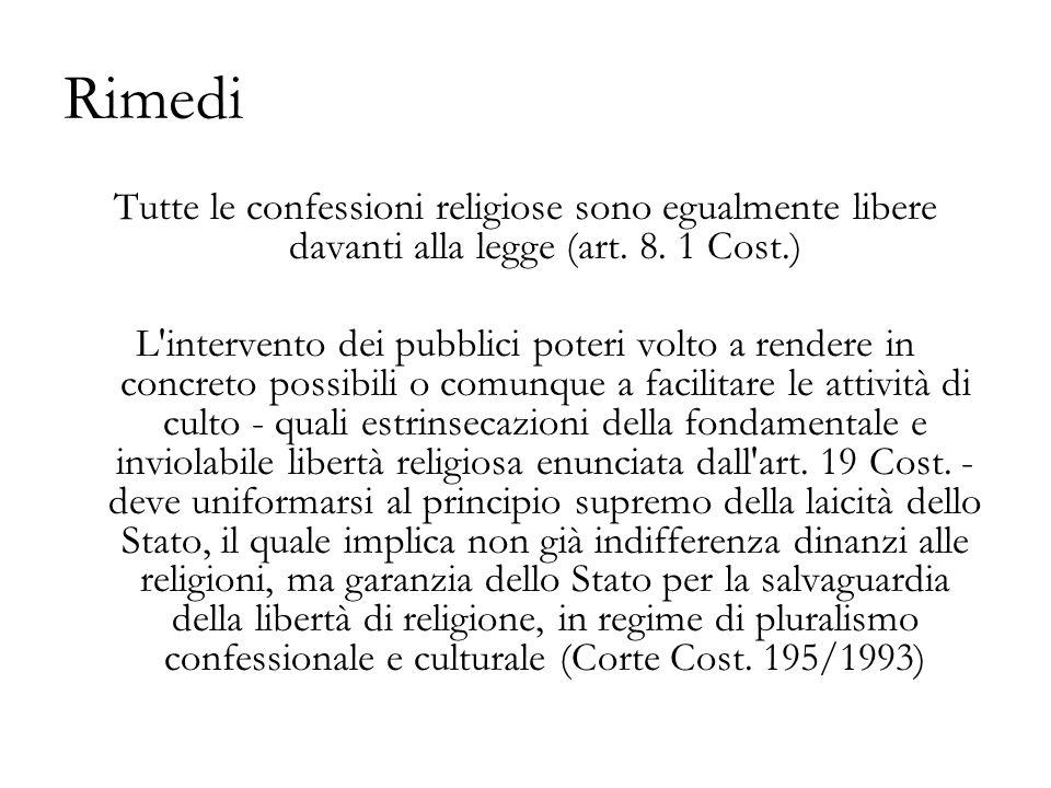 Rimedi Tutte le confessioni religiose sono egualmente libere davanti alla legge (art. 8. 1 Cost.)