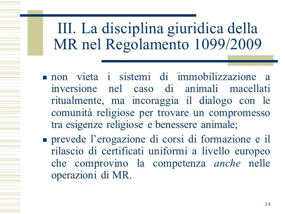 III. La disciplina giuridica della MR nel Regolamento 1099/2009