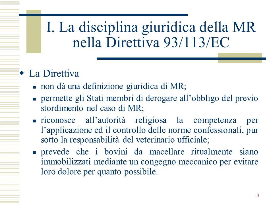 I. La disciplina giuridica della MR nella Direttiva 93/113/EC