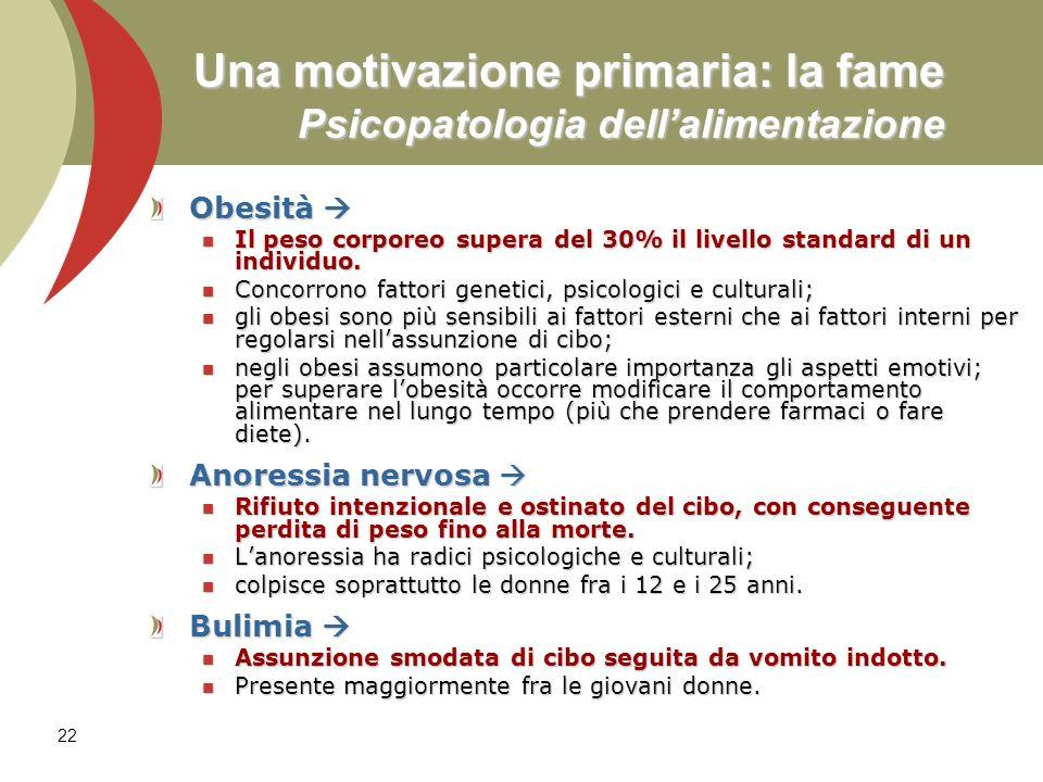 Una motivazione primaria: la fame Psicopatologia dell'alimentazione