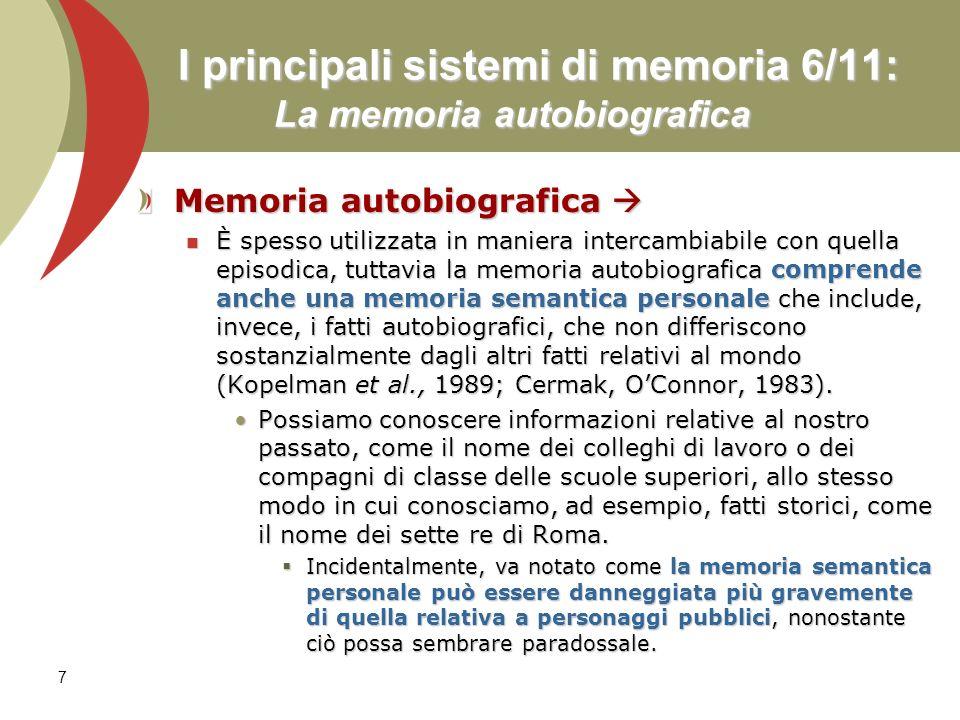 I principali sistemi di memoria 6/11: La memoria autobiografica