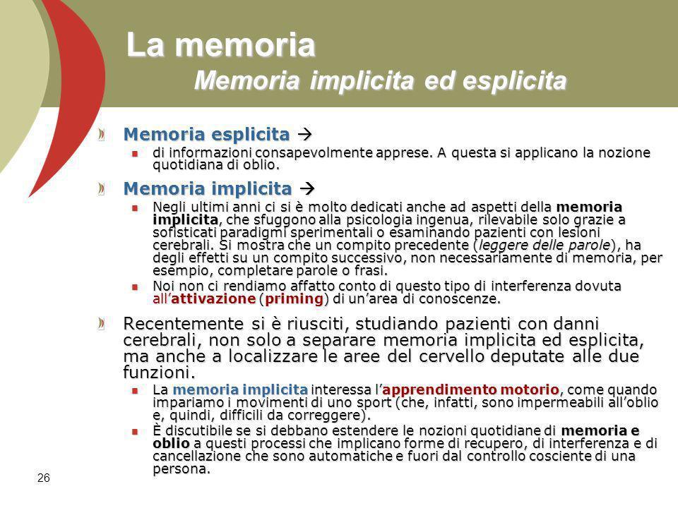 La memoria Memoria implicita ed esplicita