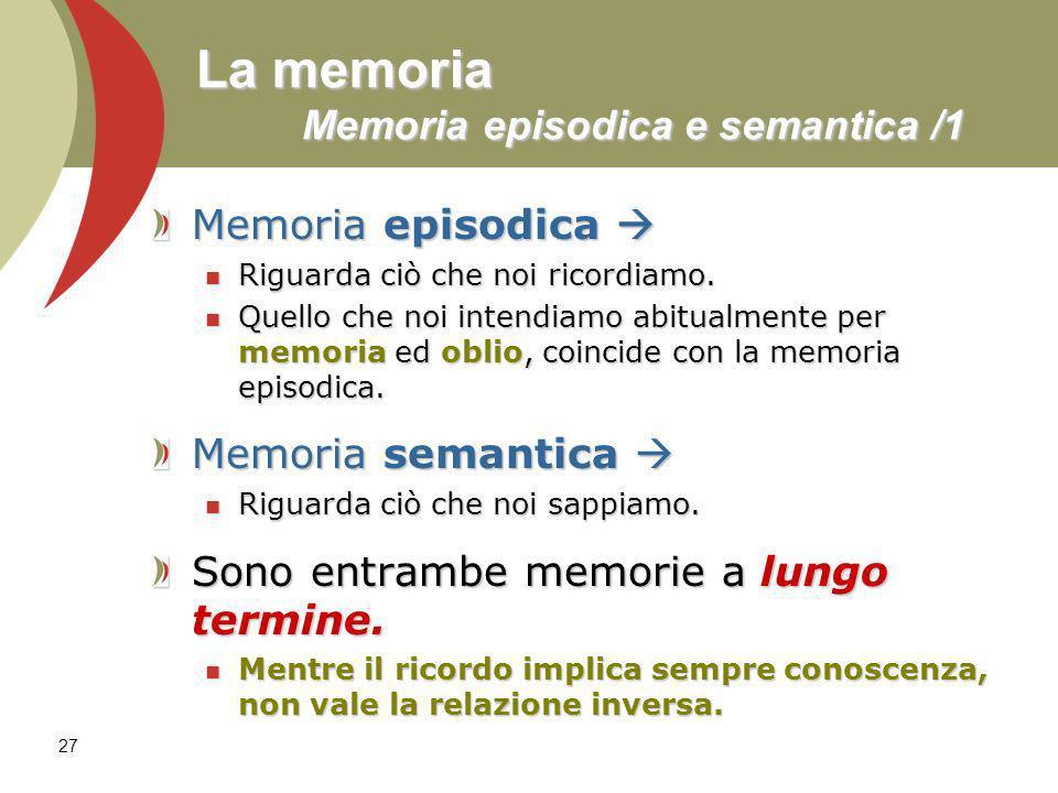 La memoria Memoria episodica e semantica /1