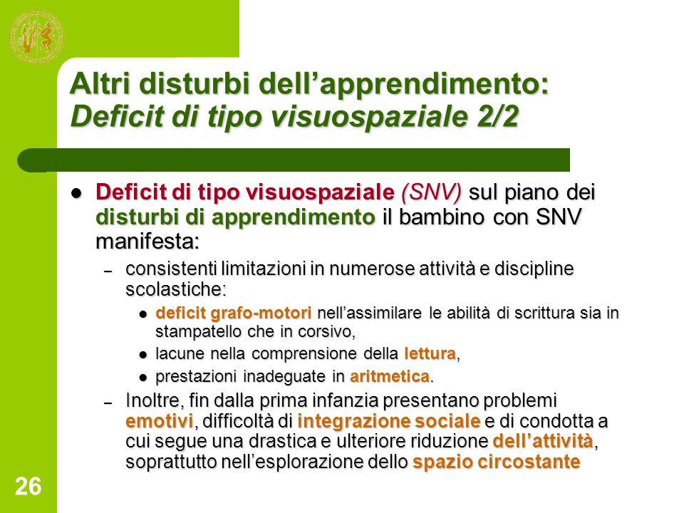 Altri disturbi dell'apprendimento: Deficit di tipo visuospaziale 2/2