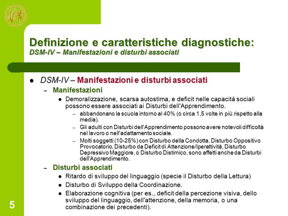 Definizione e caratteristiche diagnostiche: DSM-IV – Manifestazioni e disturbi associati