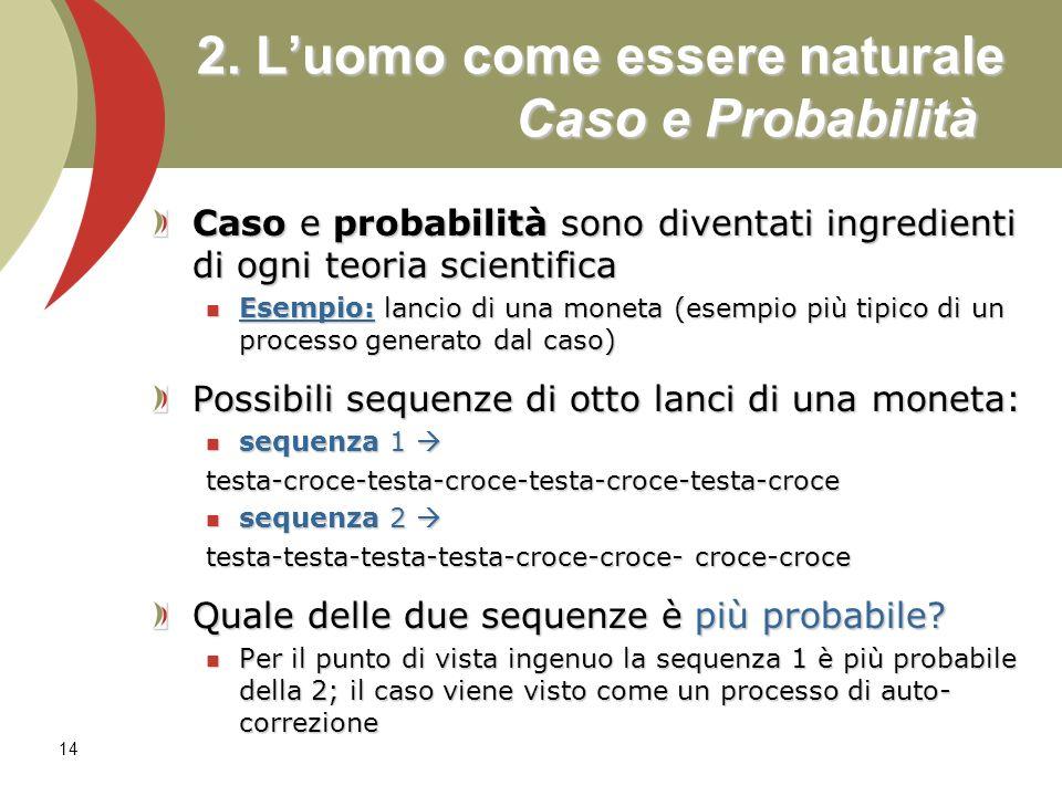 2. L'uomo come essere naturale Caso e Probabilità