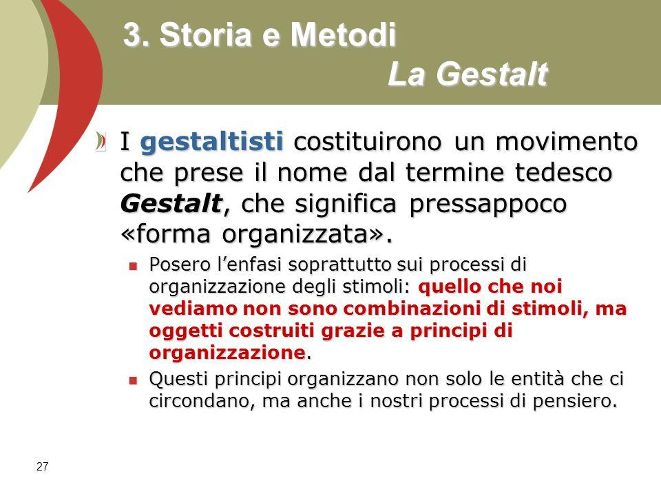 3. Storia e Metodi La Gestalt