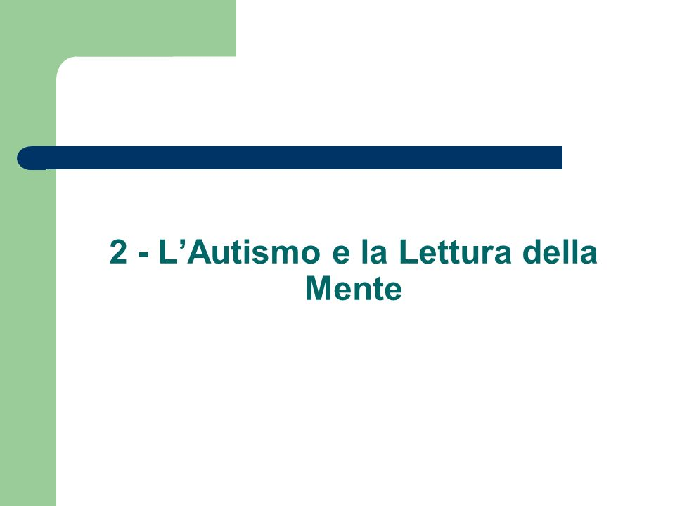 2 - L'Autismo e la Lettura della Mente