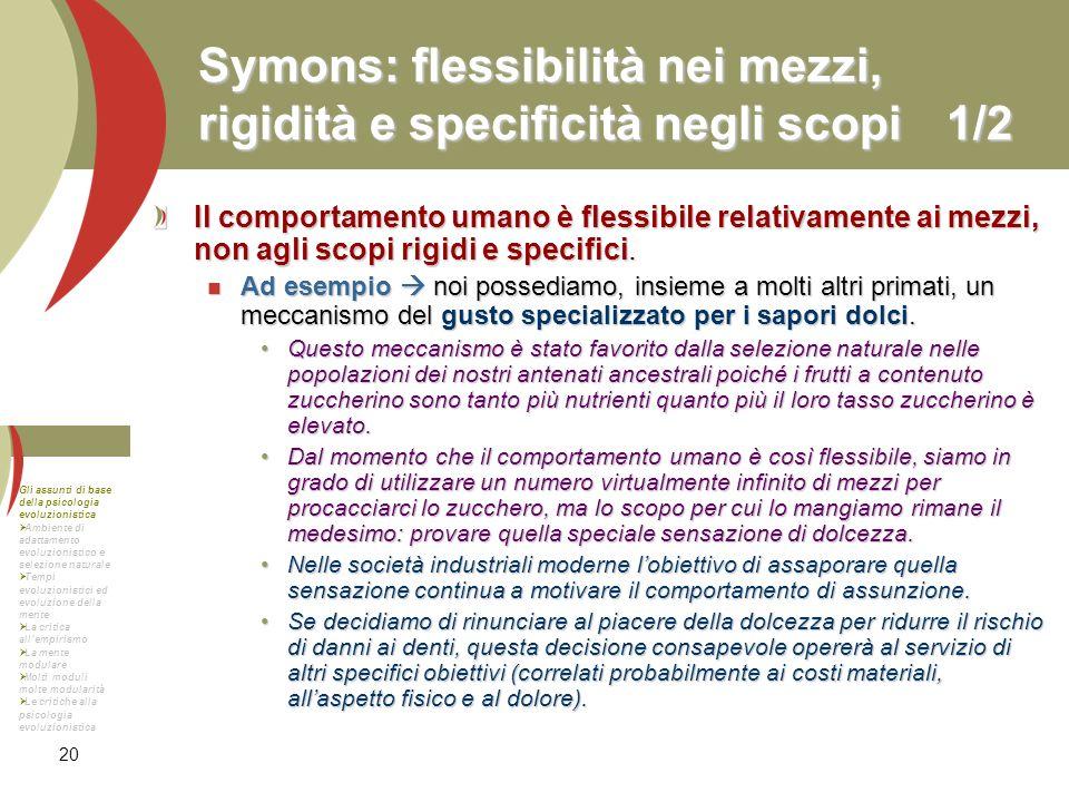 Symons: flessibilità nei mezzi, rigidità e specificità negli scopi 1/2