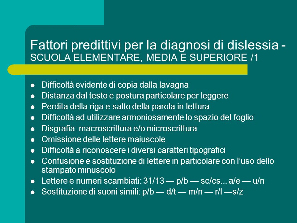 Fattori predittivi per la diagnosi di dislessia - SCUOLA ELEMENTARE, MEDIA E SUPERIORE /1