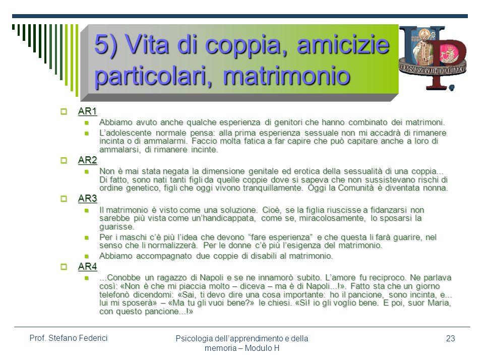 5) Vita di coppia, amicizie particolari, matrimonio