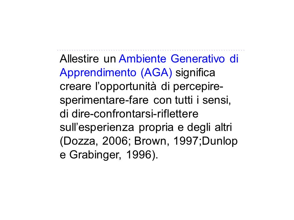 Allestire un Ambiente Generativo di Apprendimento (AGA) significa