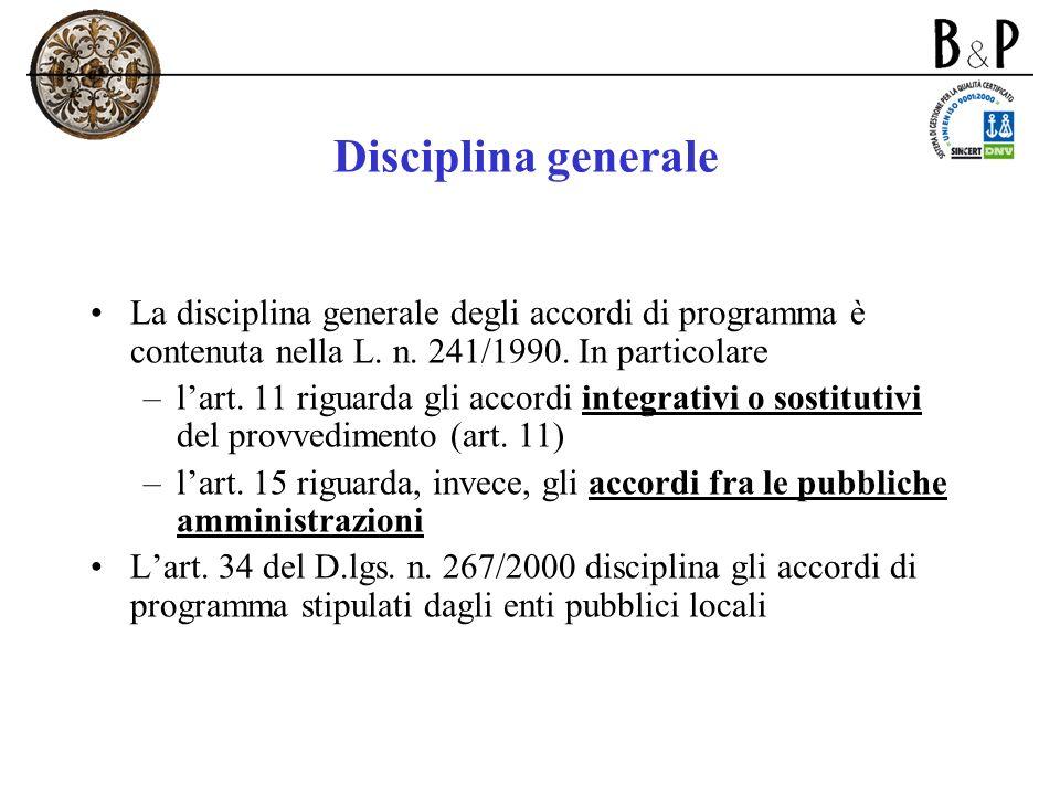 Disciplina generale La disciplina generale degli accordi di programma è contenuta nella L. n. 241/1990. In particolare.
