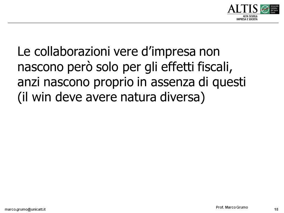 Le collaborazioni vere d'impresa non nascono però solo per gli effetti fiscali, anzi nascono proprio in assenza di questi