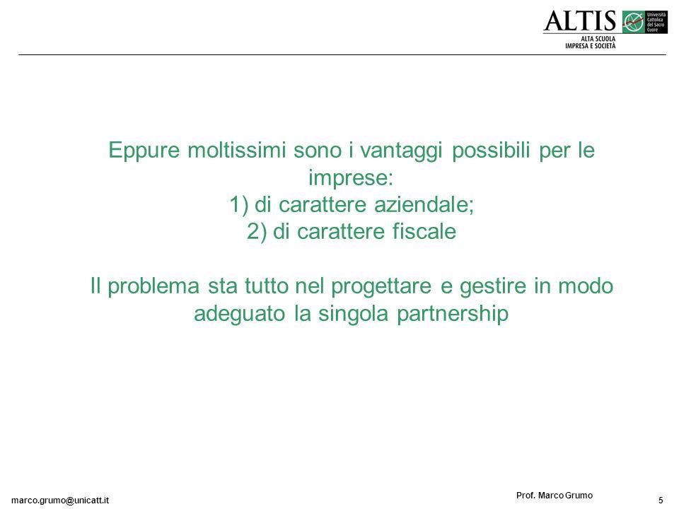 Eppure moltissimi sono i vantaggi possibili per le imprese: 1) di carattere aziendale; 2) di carattere fiscale Il problema sta tutto nel progettare e gestire in modo adeguato la singola partnership