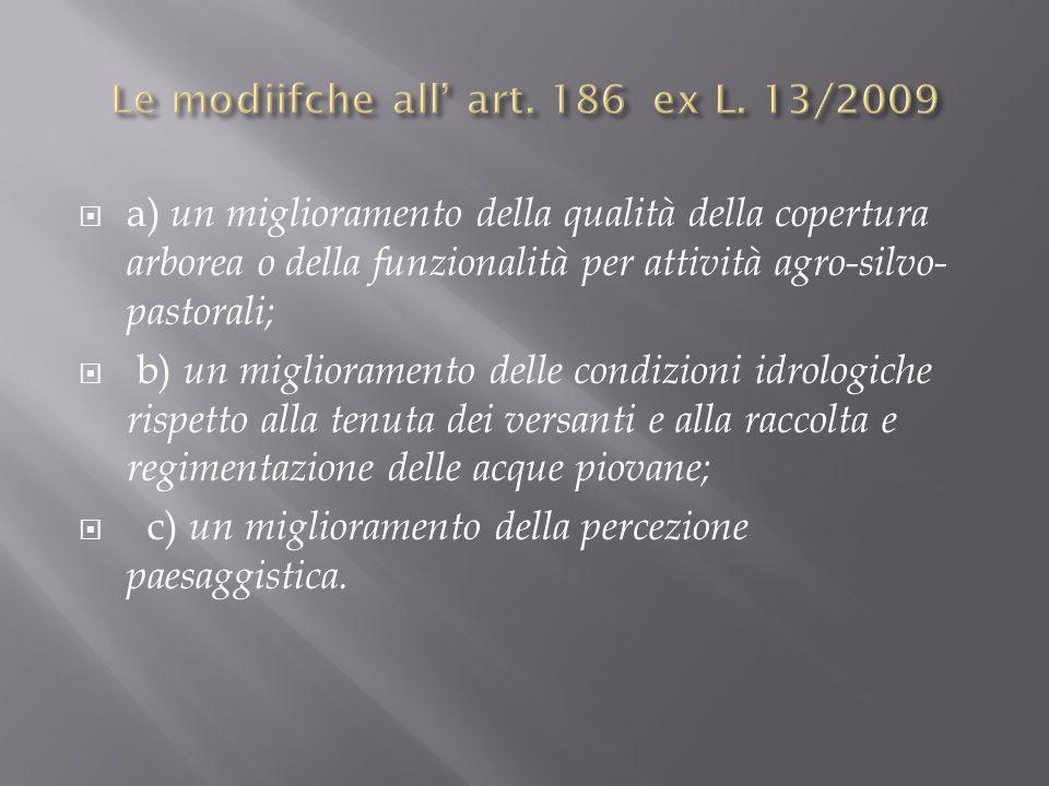 Le modiifche all' art. 186 ex L. 13/2009