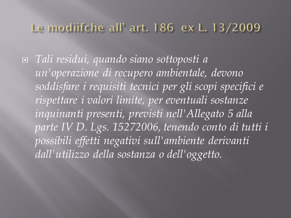 Le modiifche all' art. 186 ex L. 13/2009