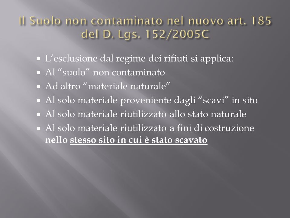 Il Suolo non contaminato nel nuovo art. 185 del D. Lgs. 152/2005C