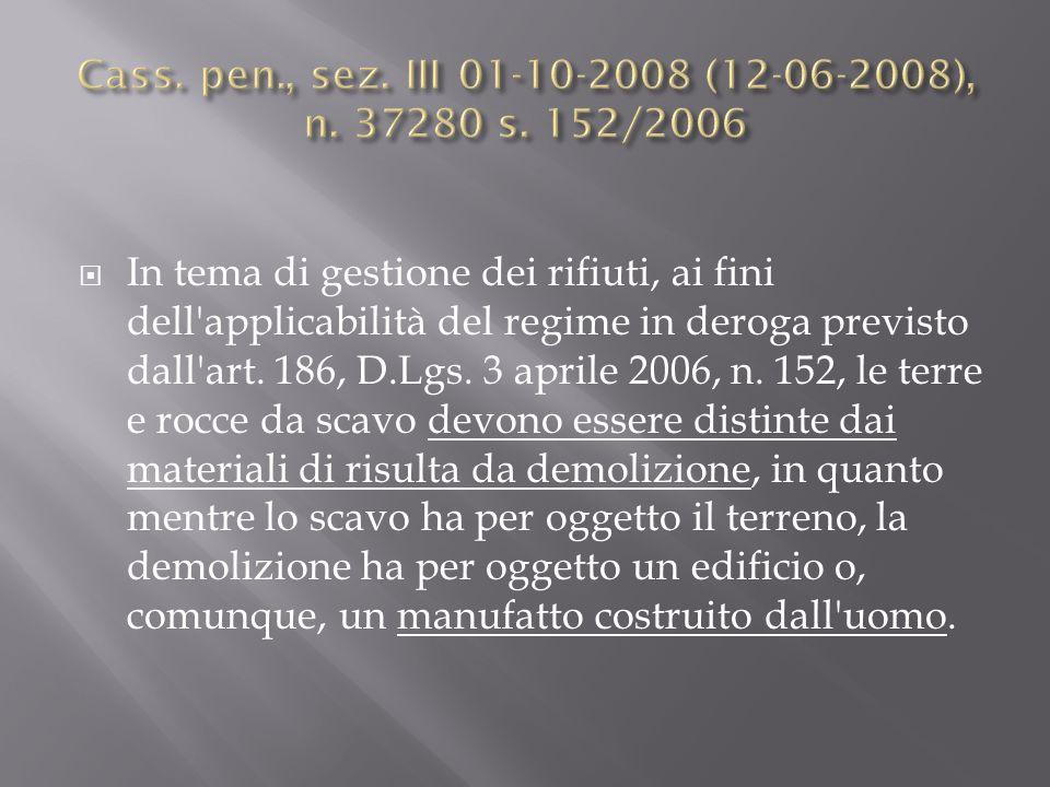 Cass. pen., sez. III 01-10-2008 (12-06-2008), n. 37280 s. 152/2006