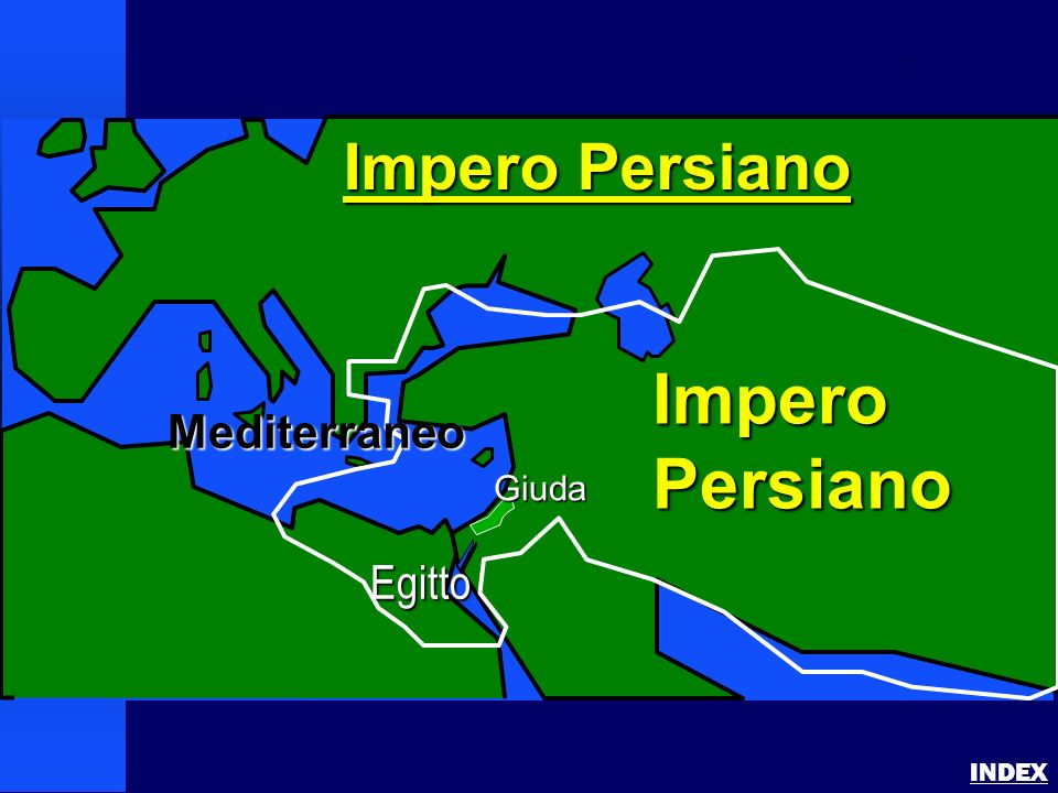 Impero Persiano Impero Persiano Mediterraneo Egitto Giuda INDEX