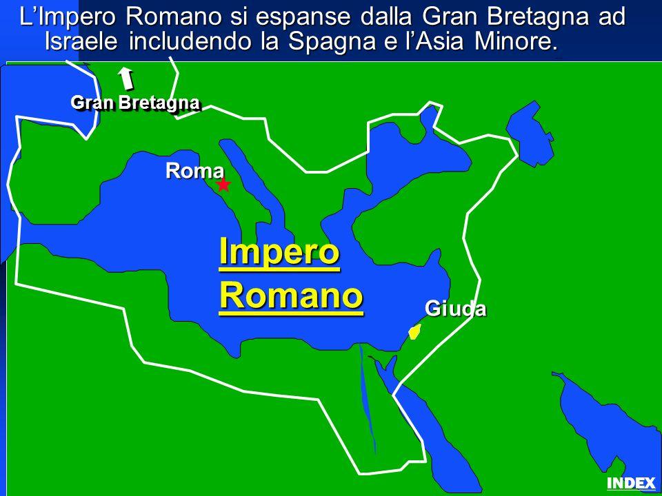L'Impero Romano si espanse dalla Gran Bretagna ad Israele includendo la Spagna e l'Asia Minore.