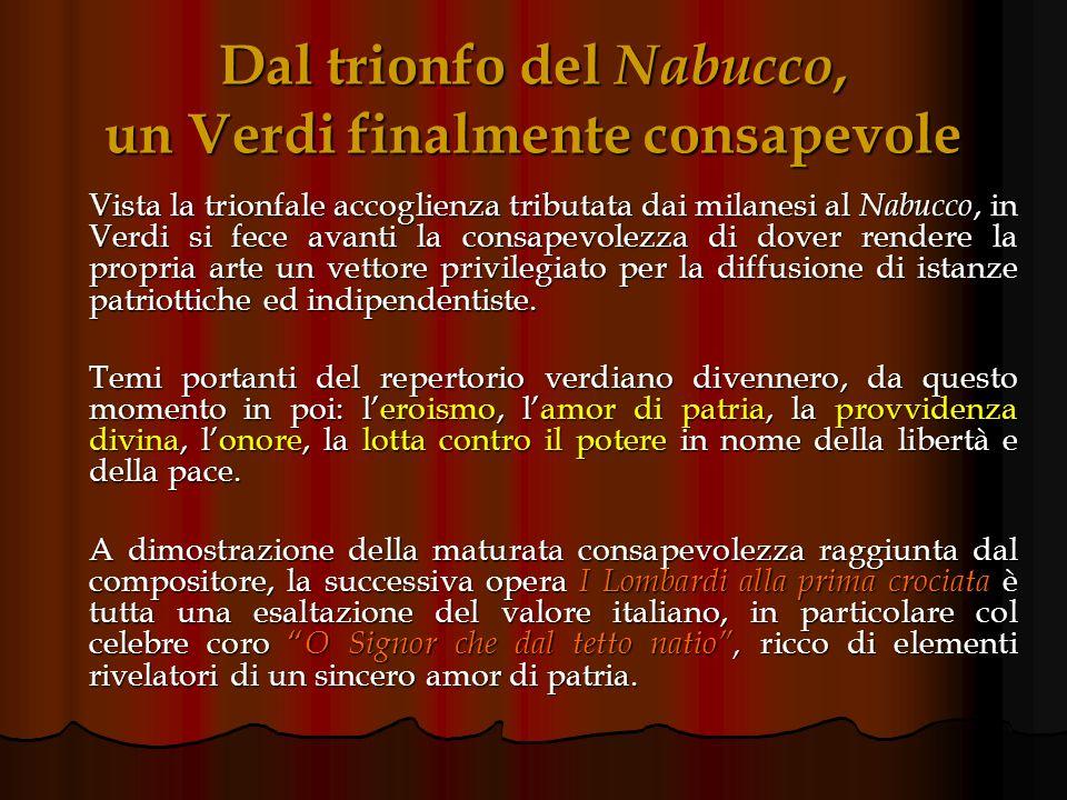 Dal trionfo del Nabucco, un Verdi finalmente consapevole