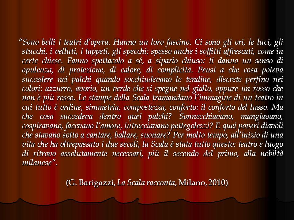 (G. Barigazzi, La Scala racconta, Milano, 2010)