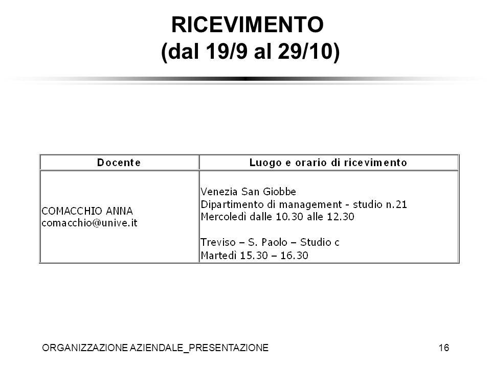 RICEVIMENTO (dal 19/9 al 29/10)