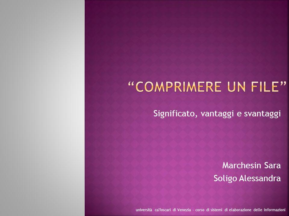 Significato, vantaggi e svantaggi Marchesin Sara Soligo Alessandra