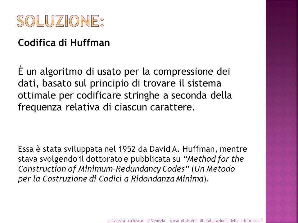 Soluzione: Codifica di Huffman