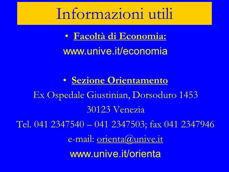 Informazioni utili Facoltà di Economia: www.unive.it/economia