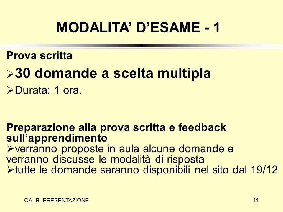 MODALITA' D'ESAME - 1 Prova scritta 30 domande a scelta multipla