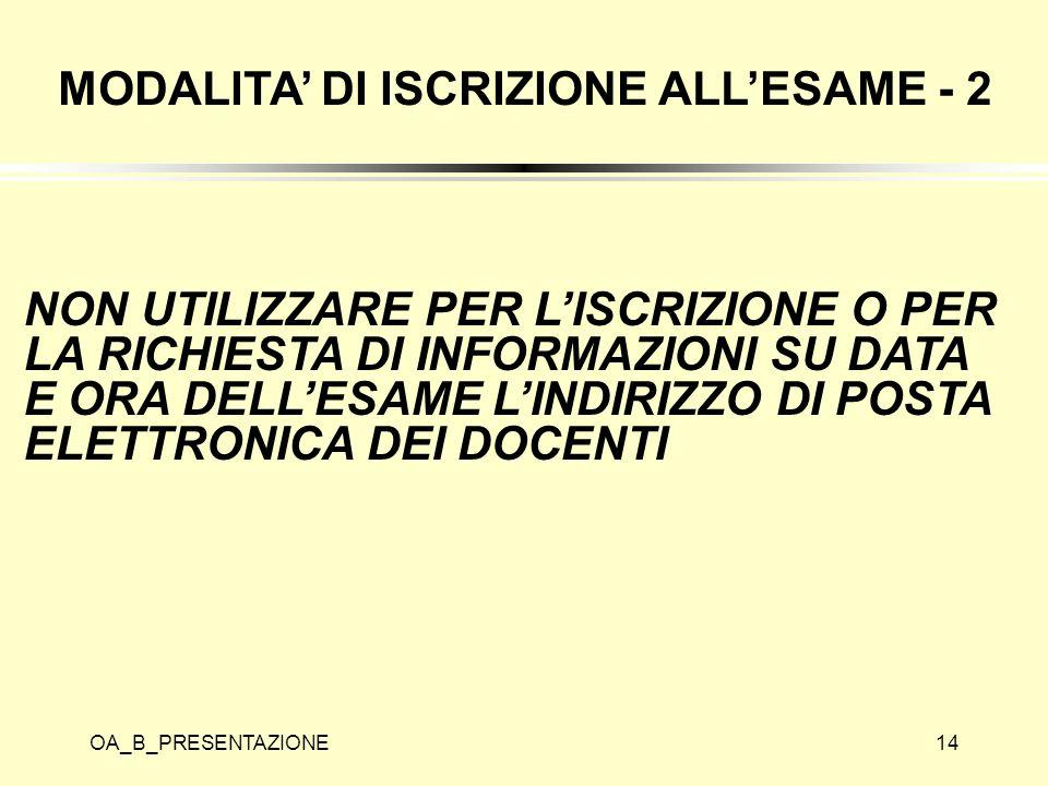 MODALITA' DI ISCRIZIONE ALL'ESAME - 2