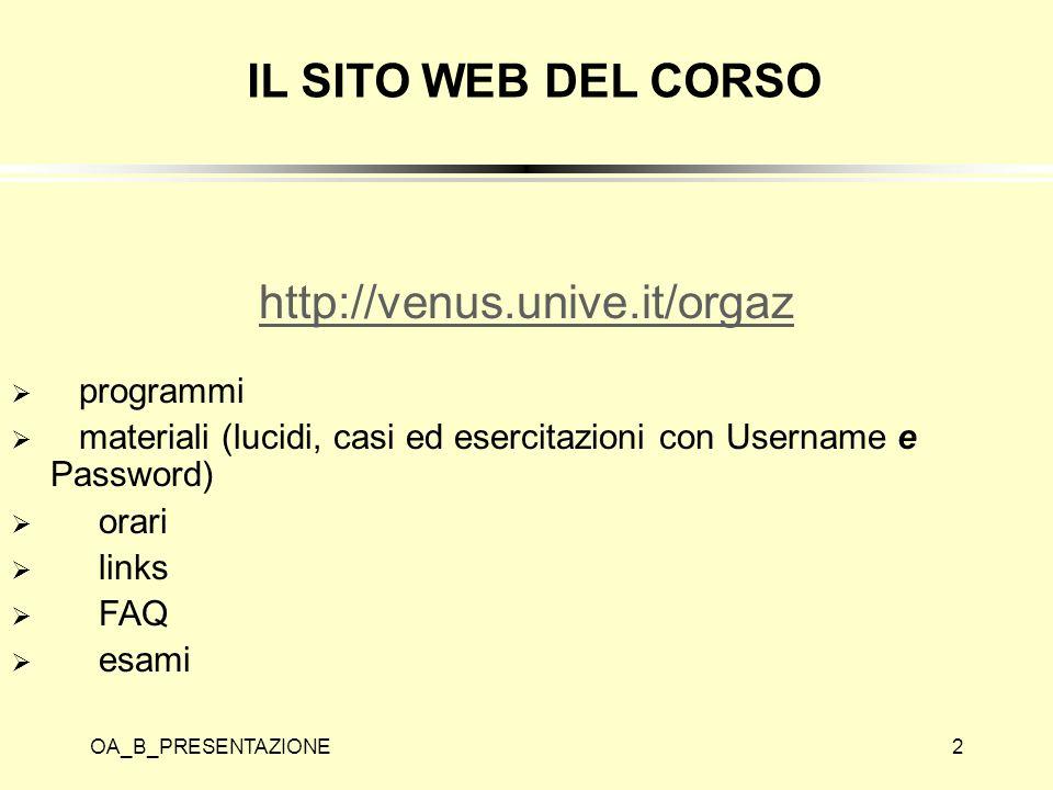 IL SITO WEB DEL CORSO http://venus.unive.it/orgaz programmi