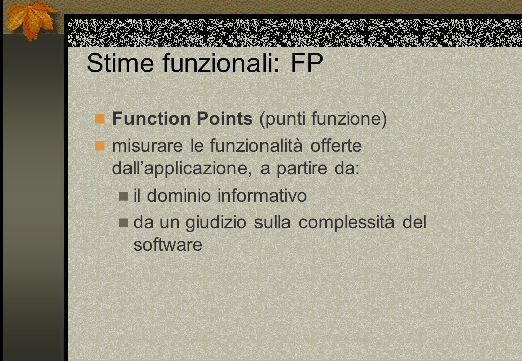 Stime funzionali: FP Function Points (punti funzione)