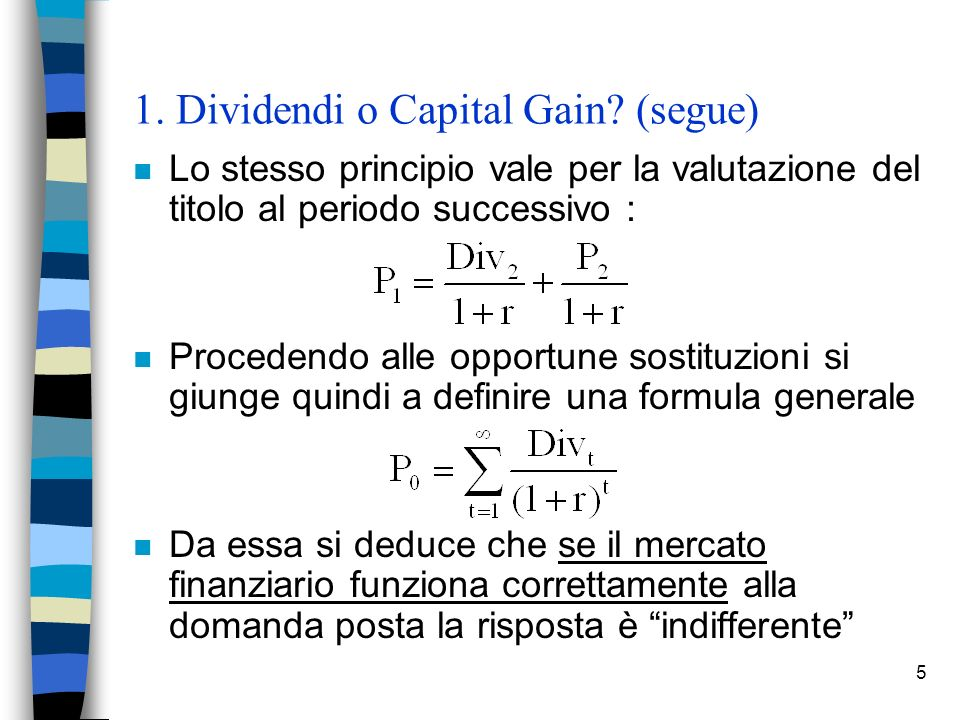 1. Dividendi o Capital Gain (segue)