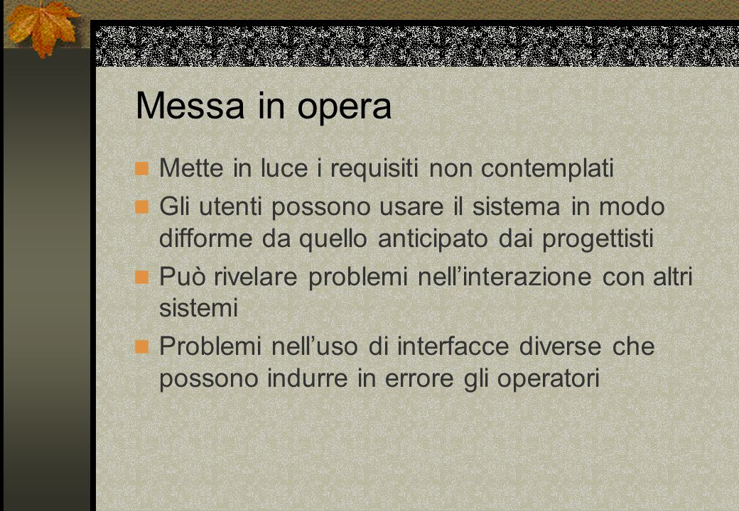 Messa in opera Mette in luce i requisiti non contemplati